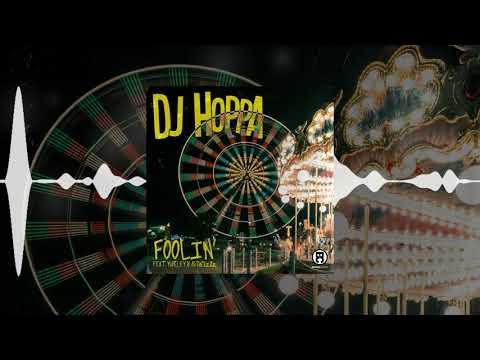 DJ Hoppa – Foolin' (feat. SwizZz & Marley B.)