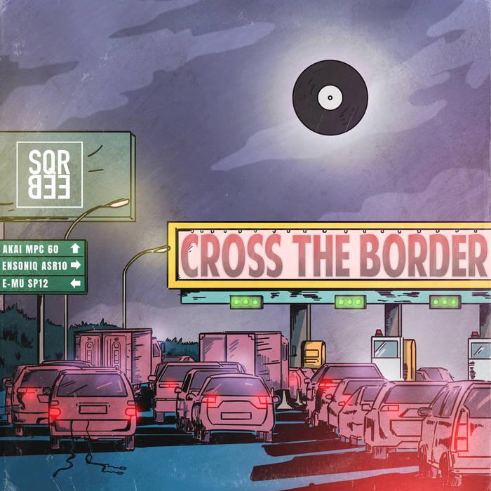 Sqreeb – Cross The Border