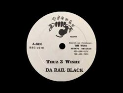 Da Rail Black – Thuz 3 Wishz (Dirty)