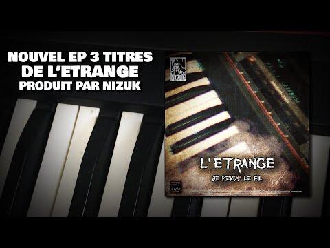 "L'ETRANGE – ""JE PERDS LE FIL"" [PROD. NIZUK] (FULL EP) {2021} ( RAP OLD SCHOOL , HIP HOP BOOM BAP )"