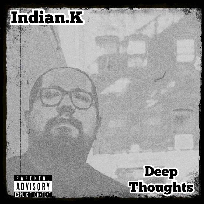 Deep Thoughts by Indian.K