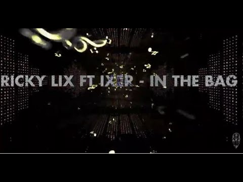 Ricky Lix & Harry Ixer – In The Bag