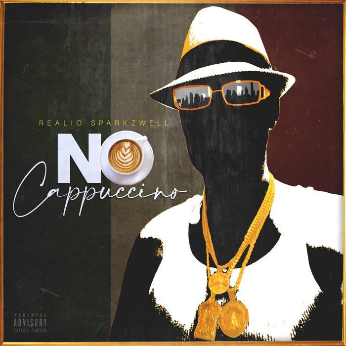 No Cappuccino by Realio Sparkzwell