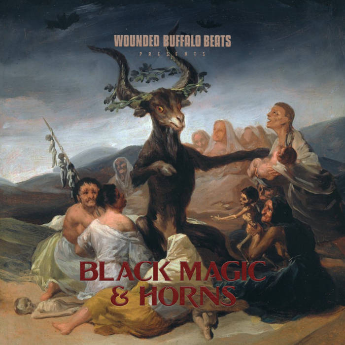 Black Magic & Horns by Wounded Buffalo Beats
