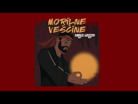 MIRKO GROZNY – MORILNE VEŠČINE X DJ TOLJO (Prod. by GhetHeat)