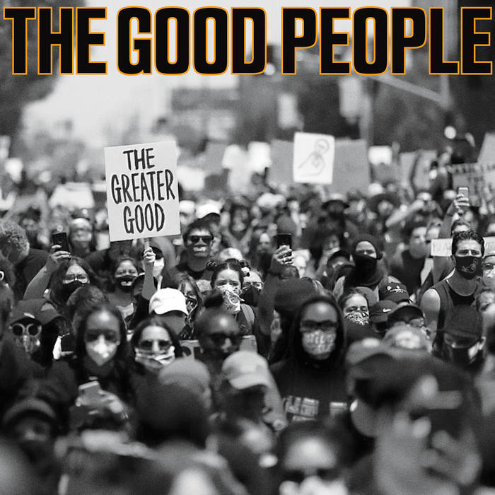 The Greater Good by The Good People