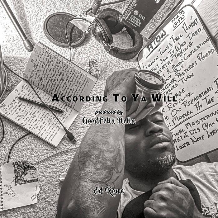 According To Ya Will by Ed Rowe (Produced: GoodFella Nella)