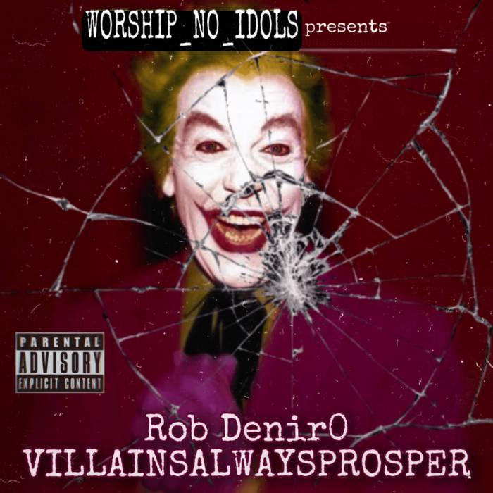 VILLAINSALWAYSPROSPER by Rob Denir0