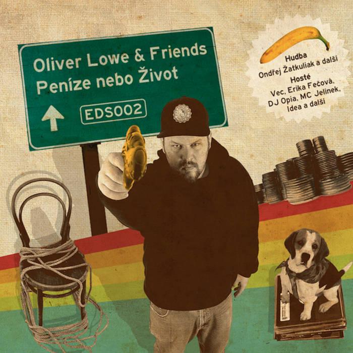 Peníze nebo život by Oliver Lowe & Friends (2010)