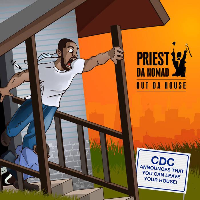 Out Da House by Priest Da Nomad