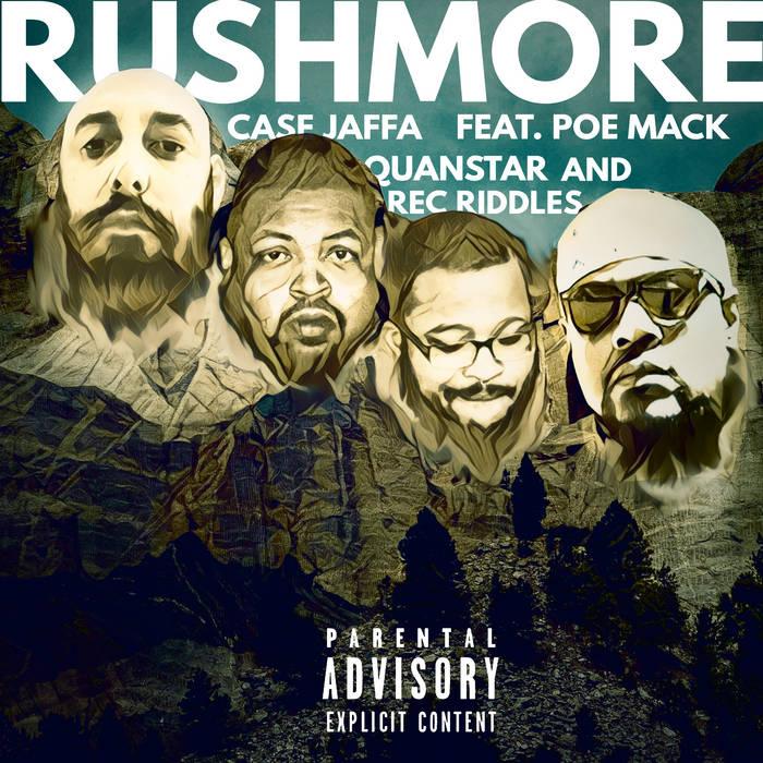 Rushmore – Case Jaffa x Poe Mack x Rec Riddles x Quanstar x Tone Spliff