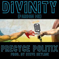 Street Flava Entertainment – Divinity (Pardon Me) by Precyce Politix (Produced by Steve Sk ...