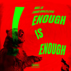 Enough Is Enough by Noel IS & Figub Brazlevic