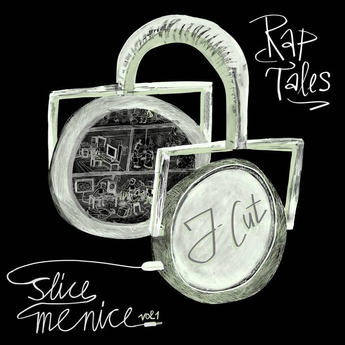 Slice Me Nice Vol. 1 – Rap Tales by J-Cut