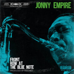 Front Row At The Blue Note (Produced by Ewonee) by Jonny Empire
