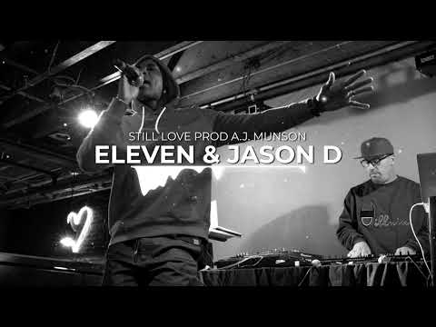 Eleven & Jason D (aka E&J) – Still Love prod A.J. Munson