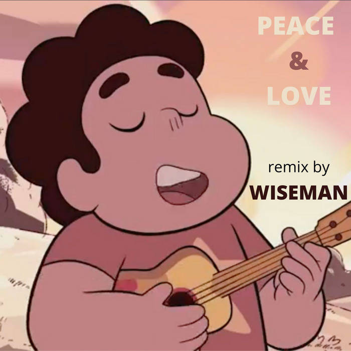 PEACE & LOVE (Single) by Wiseman