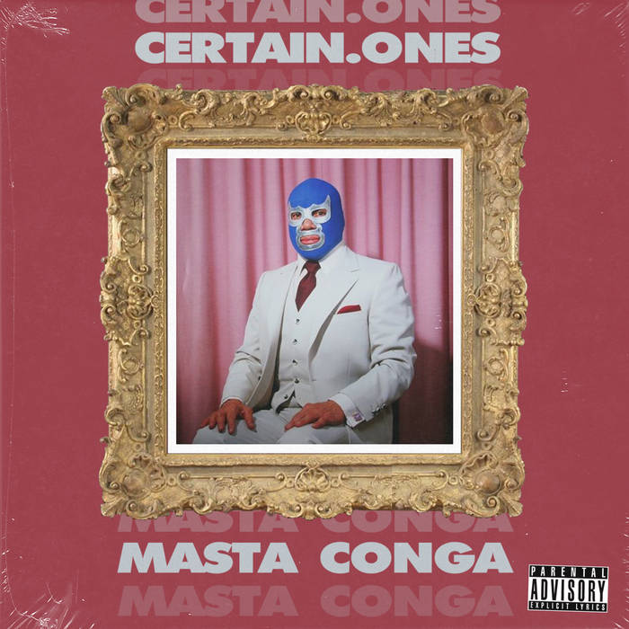 Ones/Conga by Masta Conga and Certain Ones