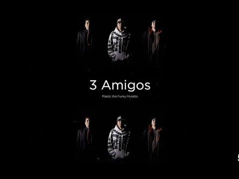 Plastic The Funky Mullato – 3 Amigos (VIDEO)