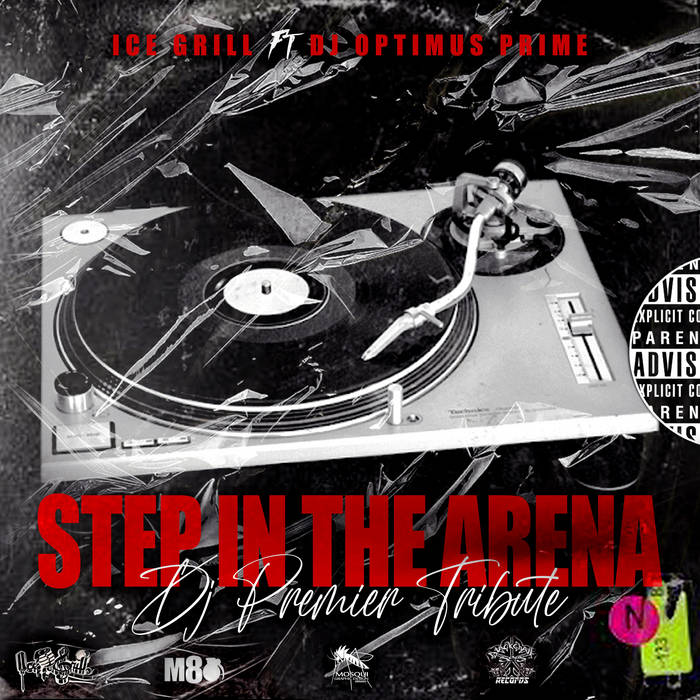 STEP IN THE ARENA(DJ PREMIER TRIBUTE)PROD. DJ M80) by ICE GRILL