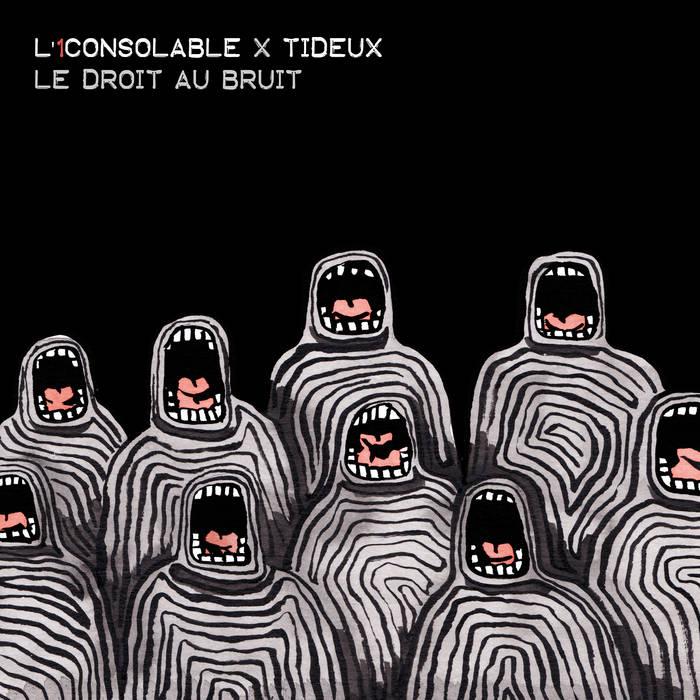 Le Droit Au Bruit by L'1consolable x Tideux