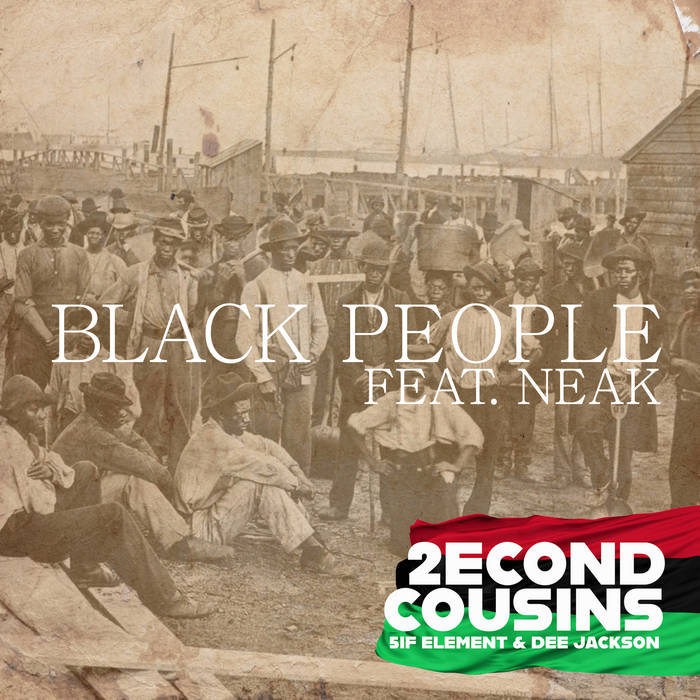 Black People Ep by 2econd Cousins (Dee Jackson and 5ifth Element)