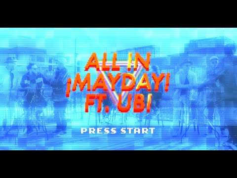 MAYDAY! – All In (feat. UBI)   Official Music Video