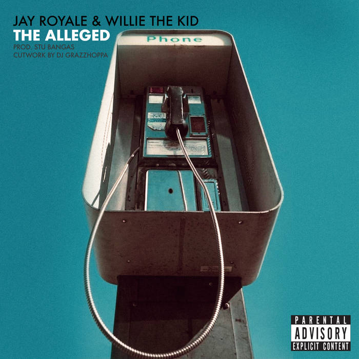The Alleged Feat Willie The Kid by Jay Royale (Producer: Stu Bangas)