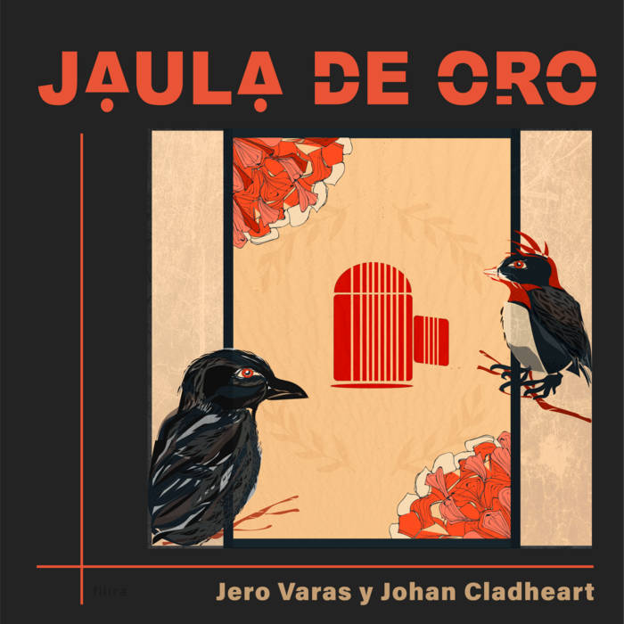 Jaula de oro by Jero Varas y Johan Cladheart