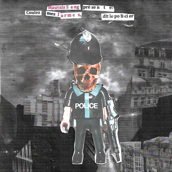 Coulez mes larmes, dit le policier [MS005] by Mauvais Sang