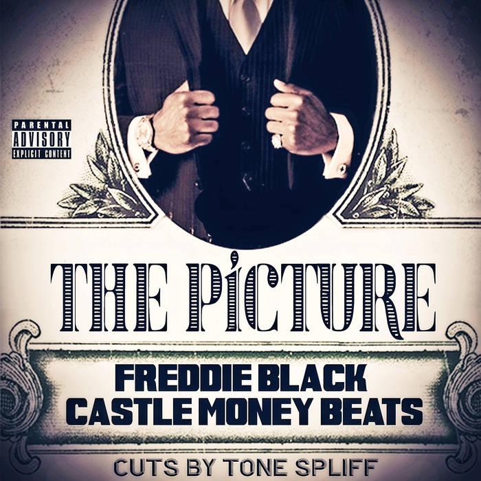The Picture – Freddie Black & Castle Money Beats (Cuts by Tone Spliff)