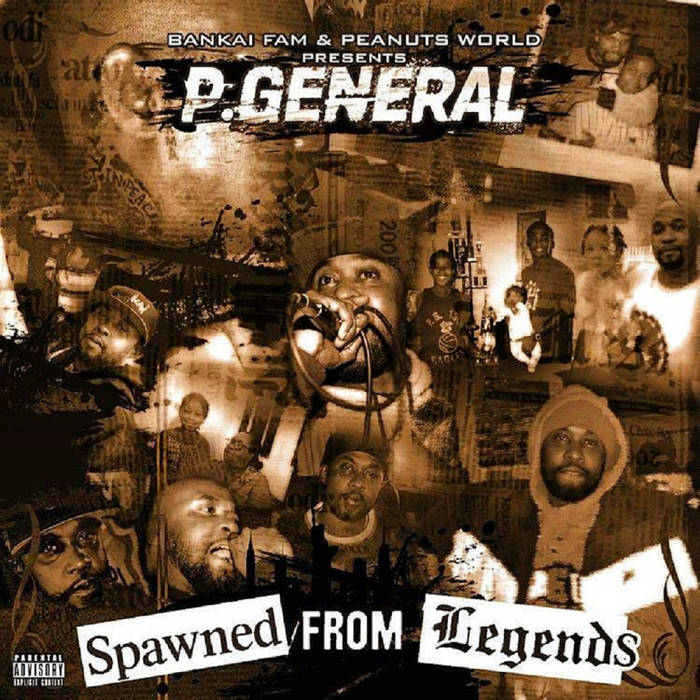 Spawned From Legends by P General