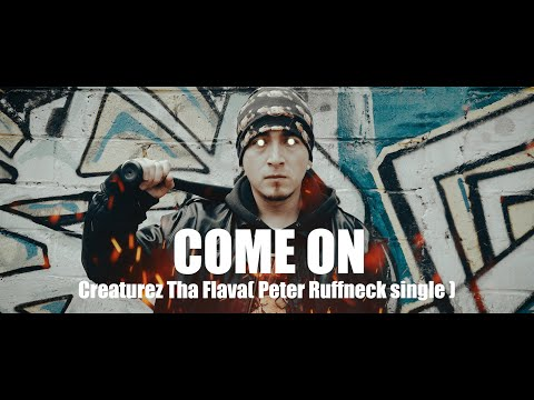 #Peter #Creaturez #COME Creaturez Tha Flava (Peter Ruffneck single) – COME ON (2021)