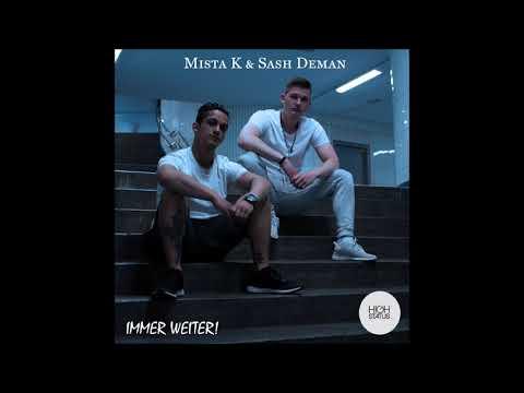Sash Deman & Mista K – Immer weiter