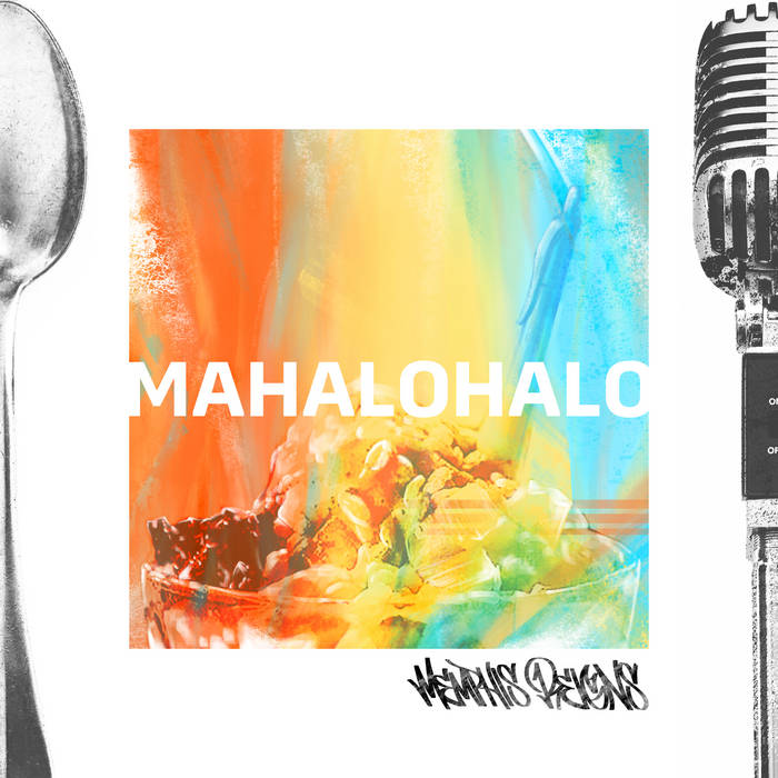 Mahalohalo by Memphis Reigns