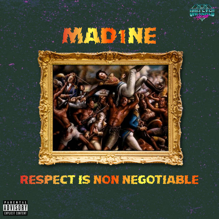 Respect Is Non Negotiable by MAD1ONE — produced entirely by Blazy Gree