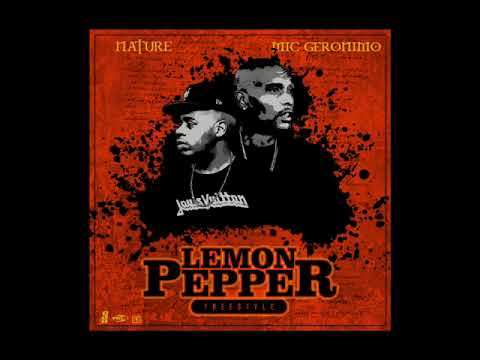 Mic Geronimo & Nature Lemon Pepper Freestyle..