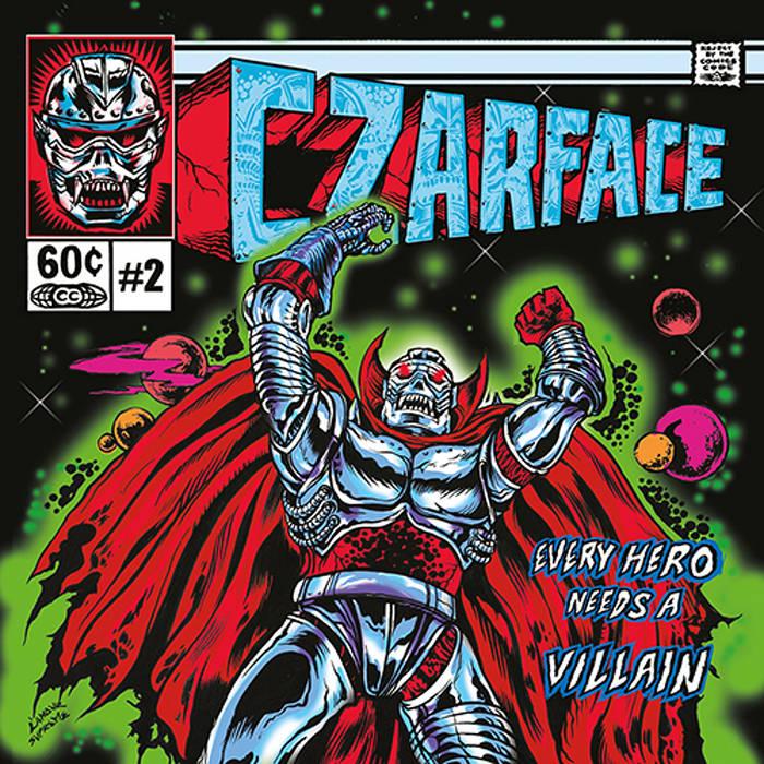 Every Hero Needs a Villain [Explicit] by Czarface (2015)