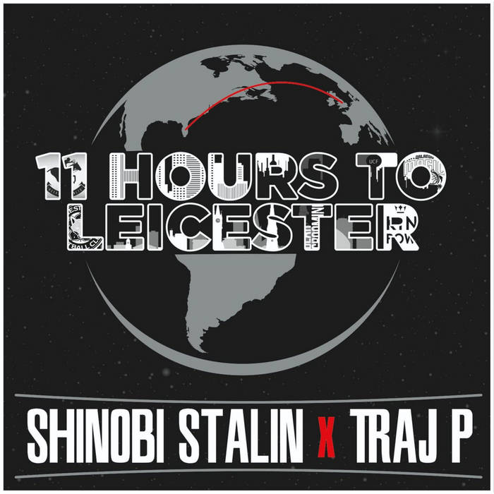 11 Hours to Leicester by Shinobi Stalin X Traj P
