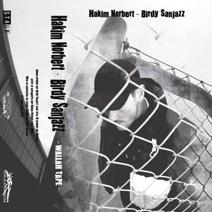 Hakim Norbert BiRdy SanJazz – Wallah Tape