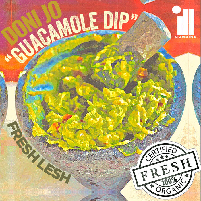 """""""Guacamole Dip"""" Produced by FRESH LESH by Doni Jo"""