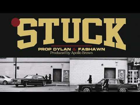 Prop Dylan – Stuck ft. Fashawn (prod. Apollo Brown)