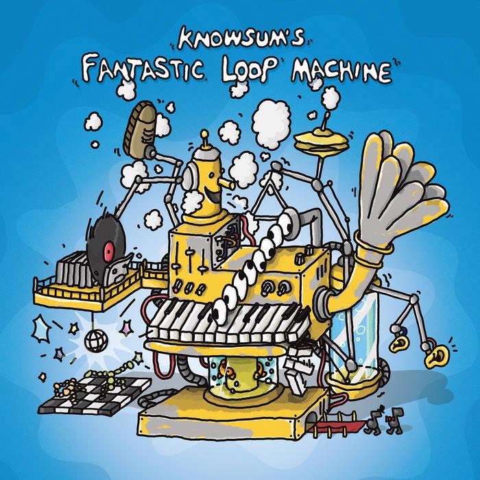 Knowsum´s Fantastic Loop Machine by Knowsum (Instrumental)
