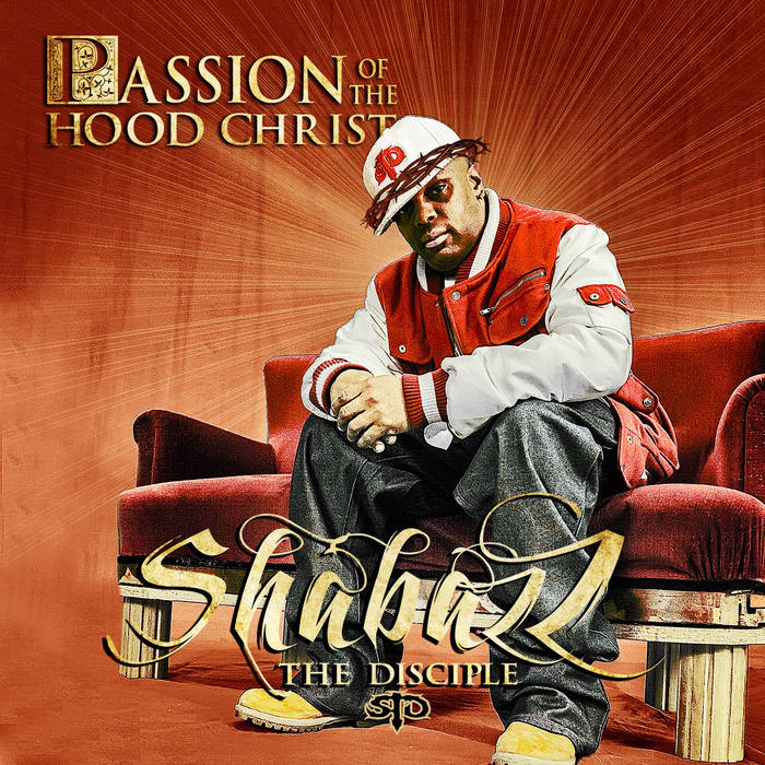 Passion Of The Hood Christ by Shabazz The Disciple