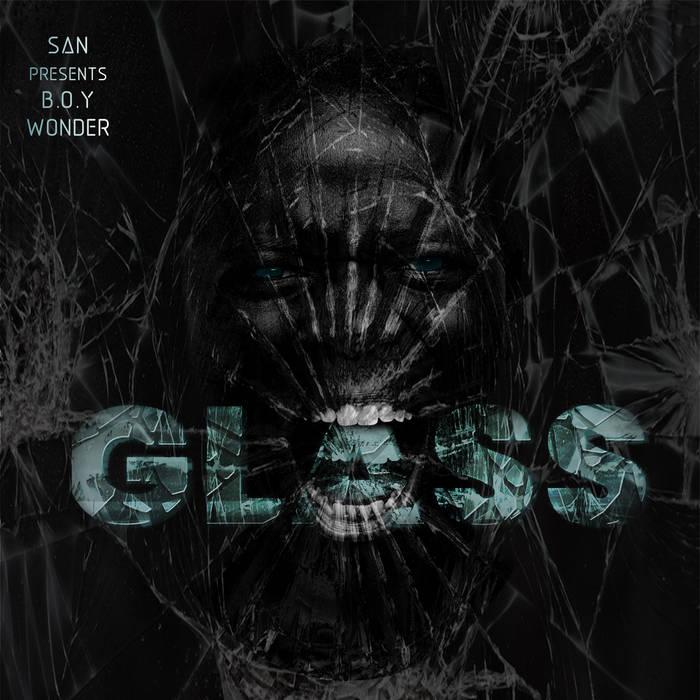 GLASS by SAN x B.O.Y. WONDER