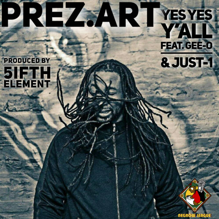 Yes Yes Yall (Ep) by Prez Art x 5ifth Element