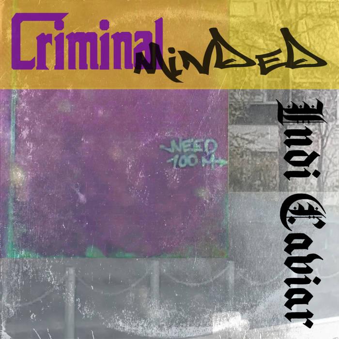 Criminal Minded by Indi Caviar