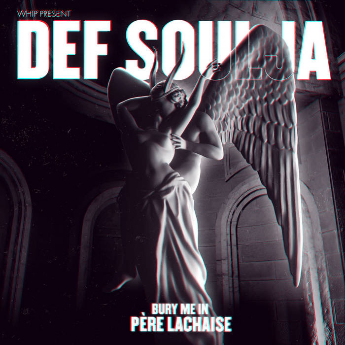 Bury me in Père Lachaise by Def Soulja x Whip