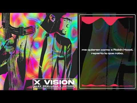 ALEX ORELLANA & JAYDER – X VISION (VIDEOLYRIC)