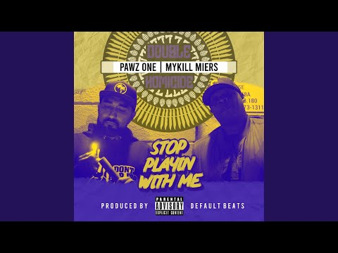 Pawz One & Mykill Miers – Stop Playin With Me (Prod. Default Beats)